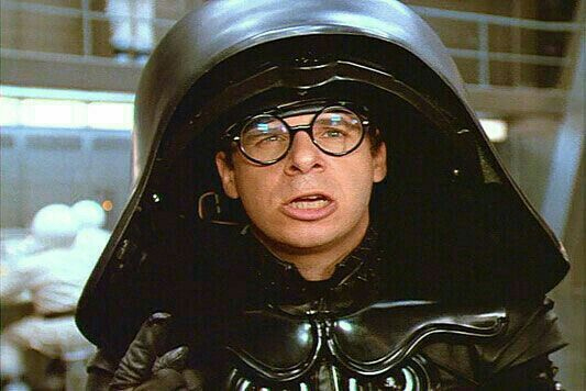 "Rick Moranis in the Star Wars parody ""Space Balls"""